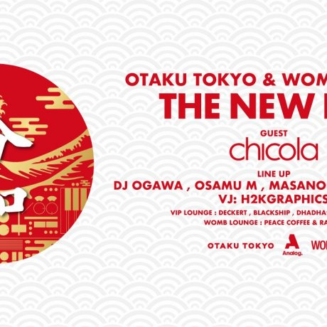 "OTAKU TOKYO & WOMB Presents "" THE NEW ERA """