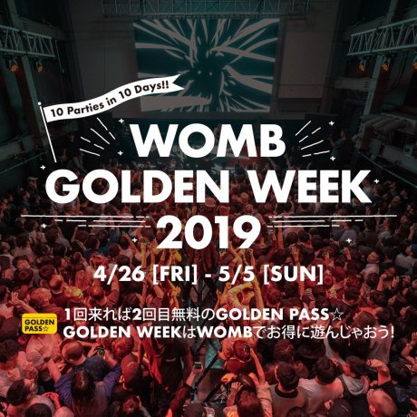 Womb Golden Week 2019
